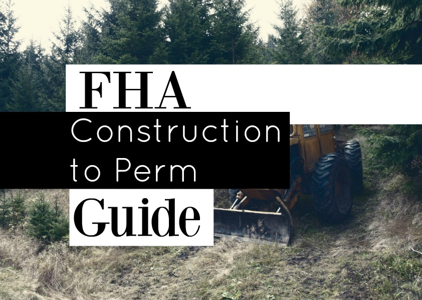 Build your dream home with fha construction to permanent for Construction loan to build a house