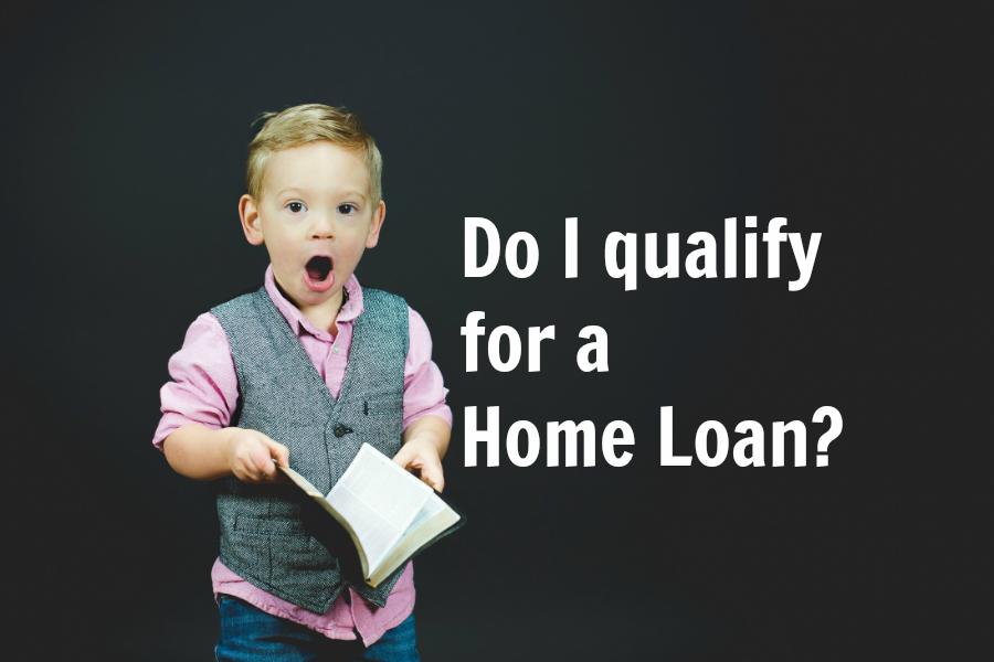 do i qualify for a home loan