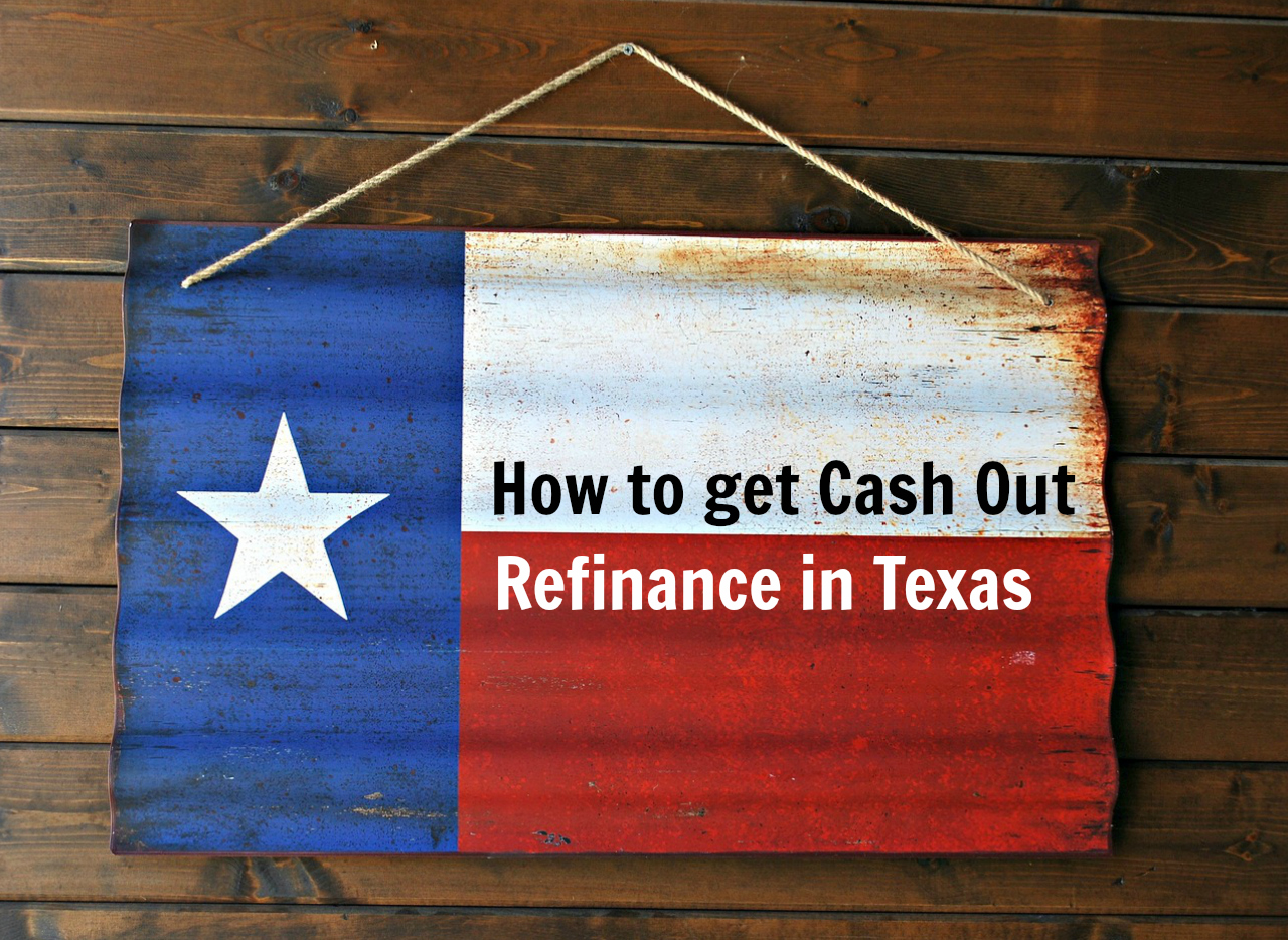how to get cash out refinance in texas