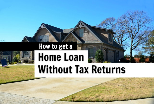 5 Ways to get Approved for a Mortgage without Tax Returns