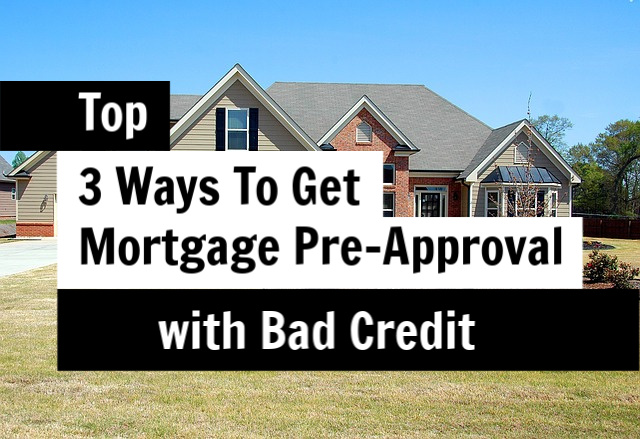 mortgage pre approval bad credit